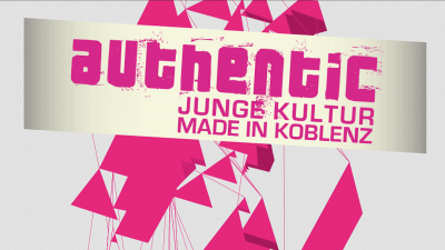 AUTHENTIC Junge Kultur made in Koblenz am Sa., 25.08. in der Rhein Mosel Halle...